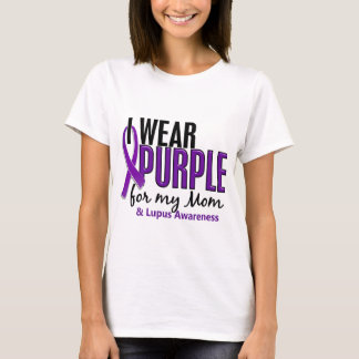 I Wear Purple For My Mom 10 Lupus T-Shirt