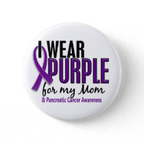 I Wear Purple For My Mom 10 Pancreatic Cancer Pinback Button
