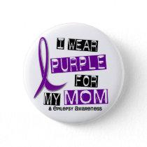 I Wear Purple For My Mom 37 Epilepsy Button