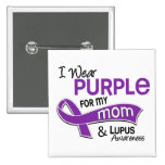I Wear Purple For My Mom 42 Lupus Button