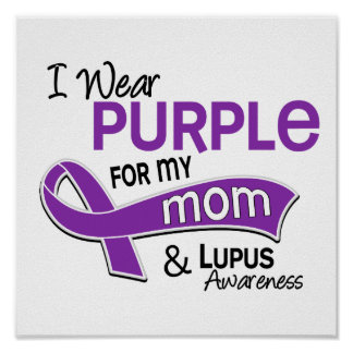 I Wear Purple For My Mom 42 Lupus Poster