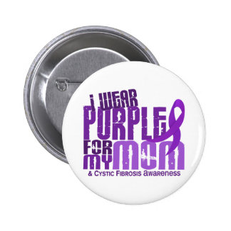 I Wear Purple For My Mom 6 4 Cystic Fibrosis Pinback Button