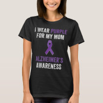 I wear purple for my mom alzheimer's awareness T-Shirt