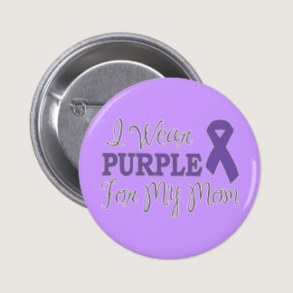 I Wear Purple For My Mom (Purple Ribbon) Button