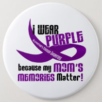I Wear Purple For My Mom's Memories 33 Button