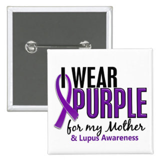 I Wear Purple For My Mother 10 Lupus 2 Inch Square Button