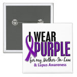 I Wear Purple For My Mother-In-Law 10 Lupus Button