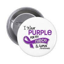 I Wear Purple For My Niece 42 Lupus Button