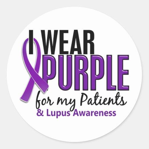 I Wear Purple For My Patients 10 Lupus Round Sticker