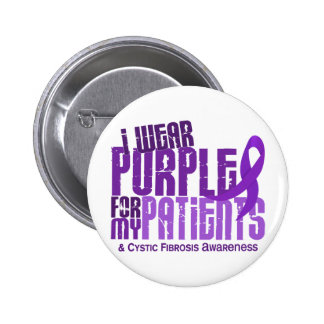 I Wear Purple For My Patients 6.4 Cystic Fibrosis 2 Inch Round Button