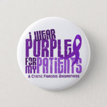 I Wear Purple For My Patients 6.4 Cystic Fibrosis Pinback Button