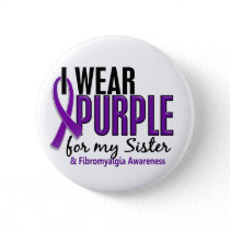 I Wear Purple For My Sister 10 Fibromyalgia Button