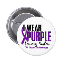 I Wear Purple For My Sister 10 Lupus Button