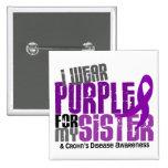 I Wear Purple For My Sister 6 Crohn's Disease Button
