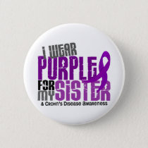 I Wear Purple For My Sister 6 Crohn's Disease Pinback Button