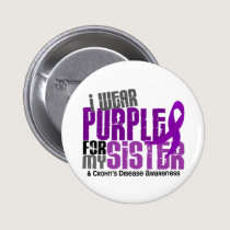 I Wear Purple For My Sister 6 Crohn's Disease Pinback Button