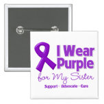 I Wear Purple For My Sister Button