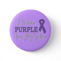 I Wear Purple For My Sister (Purple Ribbon) Pinback Button