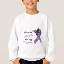 I wear purple for my .... sweatshirt