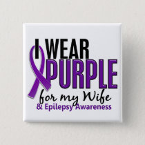 I Wear Purple For My Wife 10 Epilepsy Button