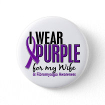 I Wear Purple For My Wife 10 Fibromyalgia Pinback Button
