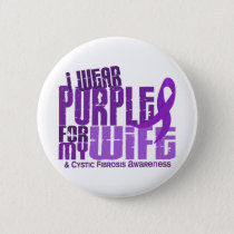 I Wear Purple For My Wife 6.4 Cystic Fibrosis Pinback Button
