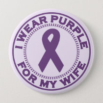 I Wear Purple For My Wife Button