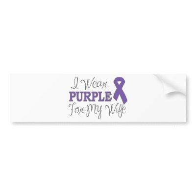 I Wear Purple For My Wife (Purple Ribbon) bumper sticker $ 5.10