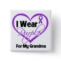 I Wear Purple Heart Ribbon - Grandma Pinback Button