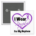 I Wear Purple Heart Ribbon - Nephew Pinback Button