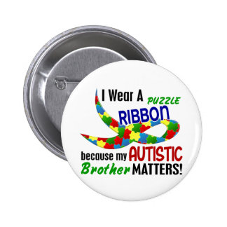 I Wear Puzzle Ribbon For My Brother 33 AUTISM Button