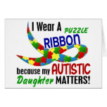 I Wear Puzzle Ribbon For My Daughter 33 AUTISM Greeting Card