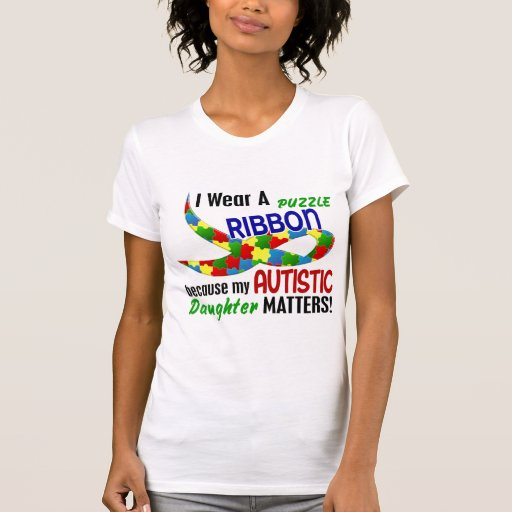 I Wear Puzzle Ribbon For My Daughter 33 AUTISM T Shirts