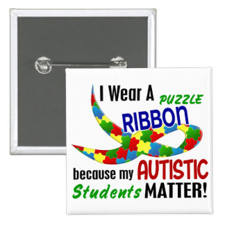 I Wear Puzzle Ribbon For My Students 33 AUTISM Button