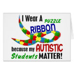 I Wear Puzzle Ribbon For My Students 33 AUTISM Greeting Cards