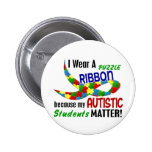 I Wear Puzzle Ribbon For My Students 33 AUTISM Pin