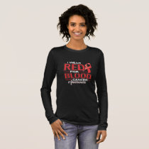 I Wear Red For Blood Cancer Awareness Long Sleeve T-Shirt