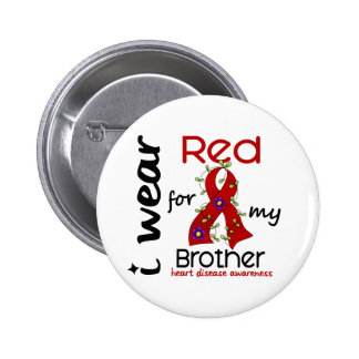 I Wear Red For My Brother 43 Heart Disease Button
