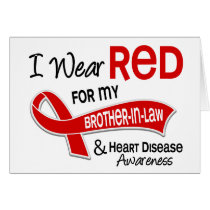 I Wear Red For My Brother-In-Law Heart Disease Card