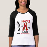 I Wear Red For My Dad 43 Heart Disease Tee Shirt