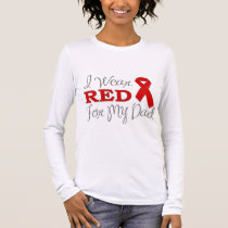 I Wear Red For My Dad (Red Ribbon) Long Sleeve T-Shirt