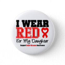 I Wear Red For My Daughter Button