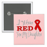 I Wear Red For My Daughter (Red Ribbon) 2 Inch Square Button