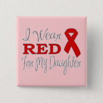 I Wear Red For My Daughter (Red Ribbon) Pinback Button
