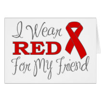 I Wear Red For My Friend (Red Ribbon) Card