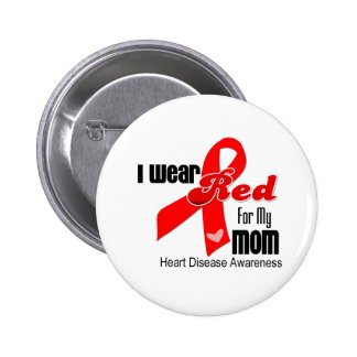 I Wear Red For My Mom Heart Disease Pinback Button