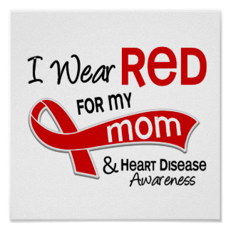 I Wear Red For My Mom Heart Disease Poster