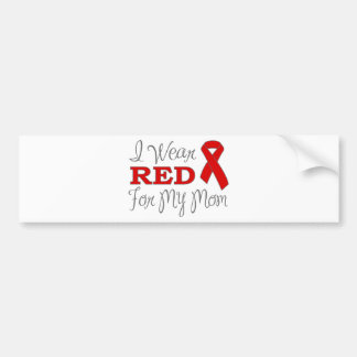 I Wear Red For My Mom (Red Ribbon) Bumper Sticker