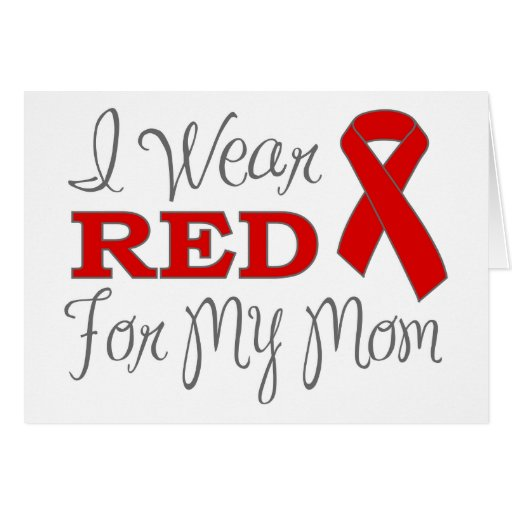 I Wear Red For My Mom (Red Ribbon) Cards