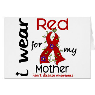 I Wear Red For My Mother 43 Heart Disease Greeting Card